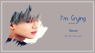 [Lirik] Taemin - I.m Crying Japanese ver. Kan | Rom | Indo Lyrics