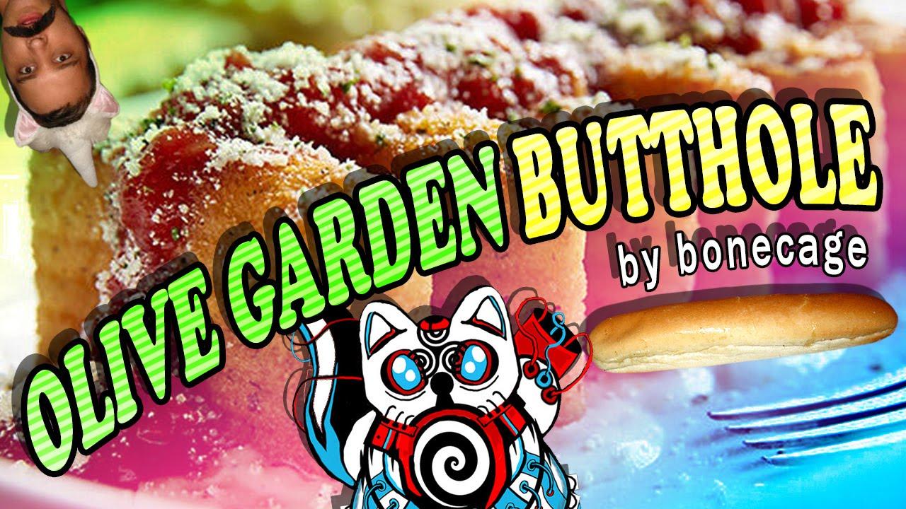 Olive Garden Butthole