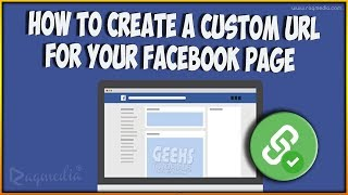 How To Create A Custom URL For Your Facebook Page