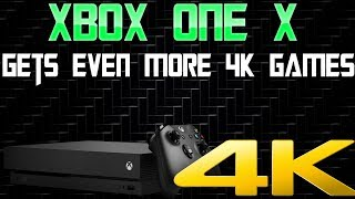WOW! Xbox One X Just Got Even More 4K Games! The 4K Hits Keep Coming!