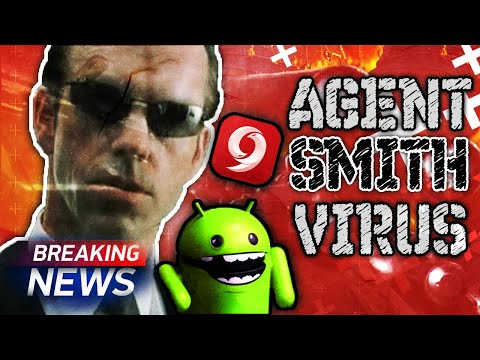 Agent Smith Malware Alert!!! - New Virus Spreading on Android via 9Apps
