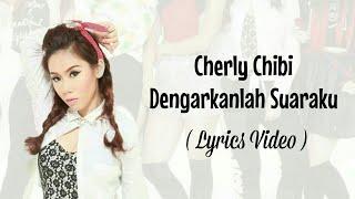 Cherly Chibi - Dengarkanlah Suaraku (Lyrics Video)