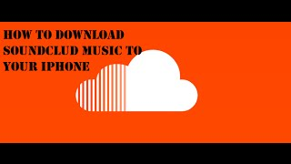 How to download SoundCloud/Youtube music to your iPhone, iPad, iPod Mp3
