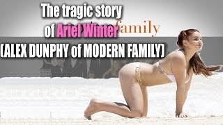 The tragic story of Ariel Winter (Alex Dunphy of modern family)