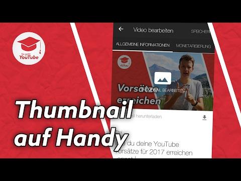 YouTube Thumbnails auf dem Handy erstellen und einfügen | #WiegehtYouTube