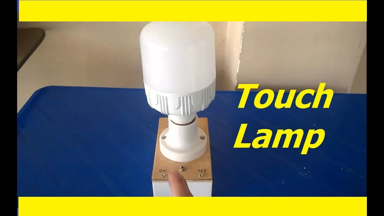 How To Make Touch Lamp 220V - Make At Home - YouTube