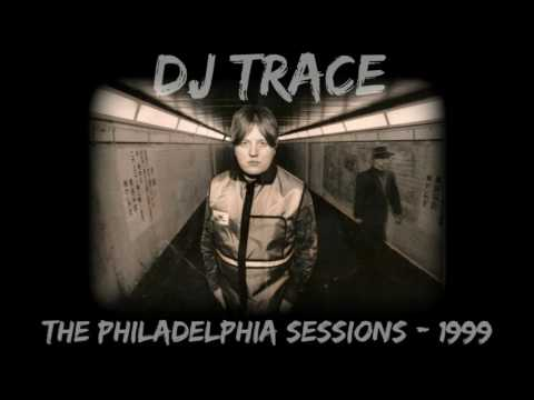 DJ Trace - The Philadelphia Sessions - 1999