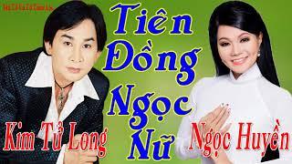 Kim Tử Long & Ngọc Huyền - Tuyệt phẩm tân cổ giao duyên cặp đôi TIÊN ĐỒNG NGỌC NỮ