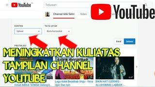 Cara Mengatur Tampilan Awal Channel Youtube-Tahap Awal Jadi Youtubers!! udo parno