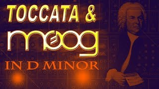 Toccata and Moog in D Minor (Toccata and Fugue BWV 565) Bach - Best Synth Version Ever