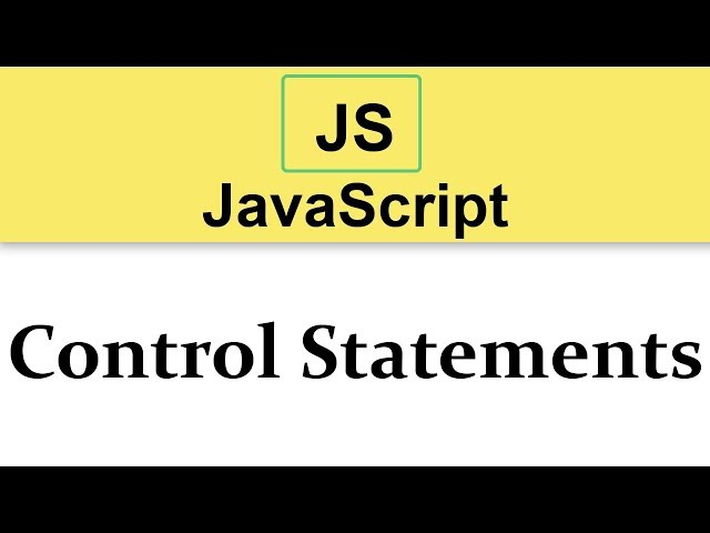 #8 JavaScript Tutorial | Control Statements | Theory
