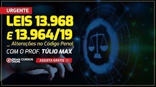 Leis 13.968 e 13.964/19 e as alterações no Código Penal