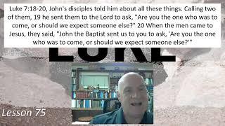 Luke 7: 18-20  Lesson 75 April 16, 2021