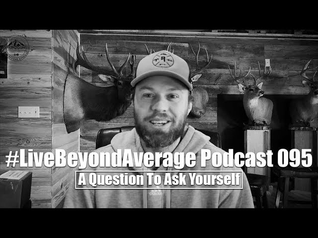 #LiveBeyondAverage Podcast 095 || A Question To Ask Yourself-Twitter Content
