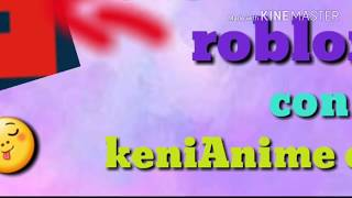 Playing roblox with kenniAnime ee-liz hdz gamer