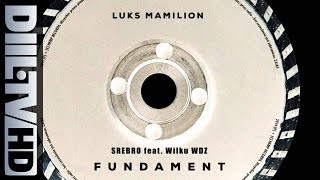 LUKS MAMILION - 04. SREBRO feat. Wilku WDZ prod.Pawulon - FUNDAMENT (AUDIO DIIL.TV HD)