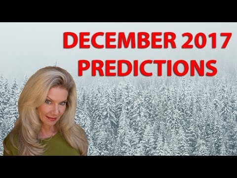 December Predictions 2017: Earth Changes Awaken the World
