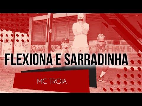 Flexiona e Sarradinha -  MC Troia  Coreografia - SóRit