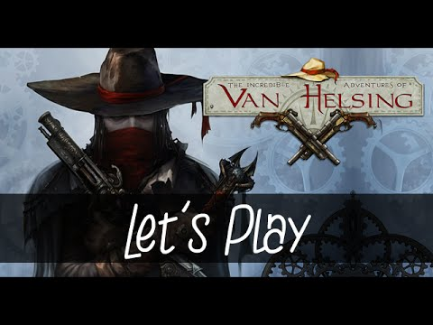 Let's Play Van Helsing #1   Découverte ! Je kiffe ce jeu !