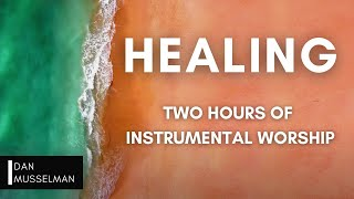 Healing - Two Hours of Instrumental Worship | Prayer Music | Sleep Music | Spontaneous Worship