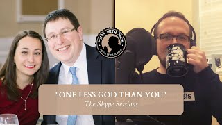 Skype Session #28: One Less God Than You