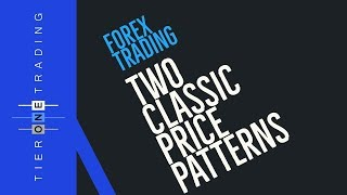 FOREX TRADING - 2 Classic Price Patterns