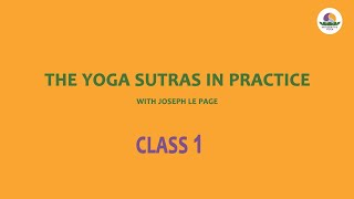 Introduction to the Yoga Sutras of Patanjali – Chapter 1, Samadhi Pada - CLASS 1