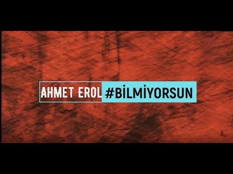 Ahmet Erol #BİLMİYORSUN ! (2019)