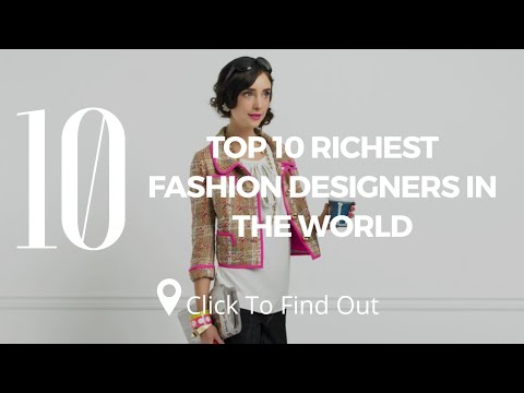 Top 10 Richest Fashion Designers In The World Youtube