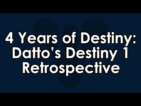 4 Years of Destiny and Youtube - Datto's Destiny Retrospective & Review