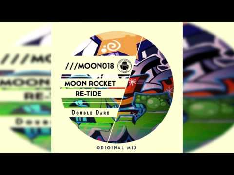 Moon Rocket & Re-Tide _  Double Dare (Original Mix)