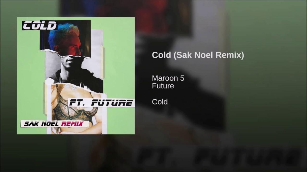 Download Maroon 5 ft.Future - Cold (Sak Noel Remix)