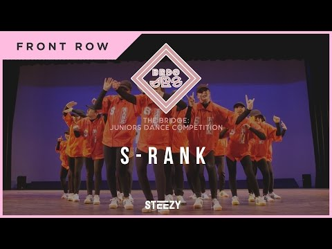 S Rank (First Place)   Front Row   Bridge Jrs 2017   STEEZY Official 4K