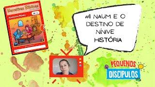 Narrativas Bíblicas 08: #11 - Naum e o destino de Nínive - História