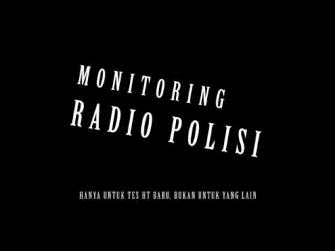 Tes Monitoring Radio Lewat HT (handy Talky) Polisi