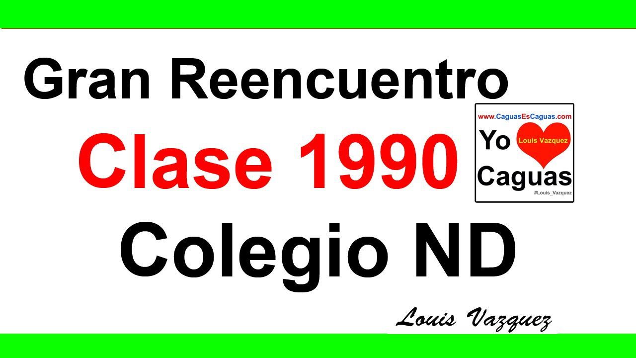 Invitacion Reencuentro Clase 1990 Colegio Nd Youtube