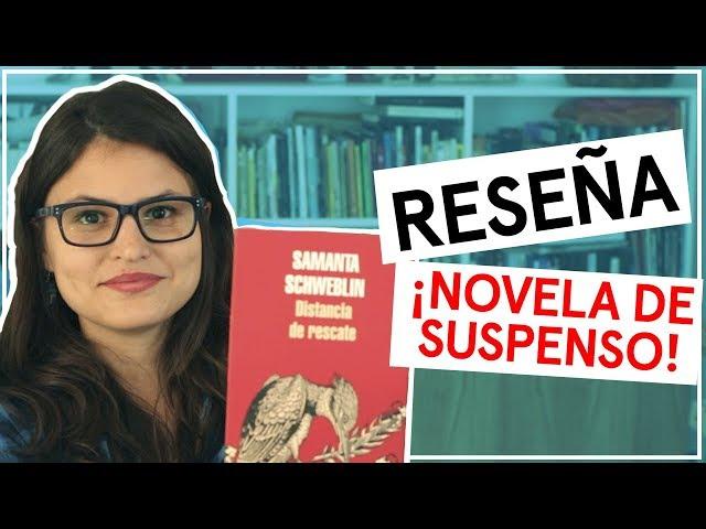 DISTANCIA DE RESCATE - Samanta Schweblin    Reseña   ¡QUÉ SUSPENSO!