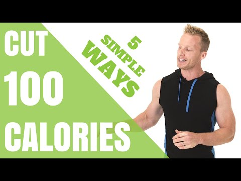 5 Ways To Cut 100 Calories | LiveLeanTV