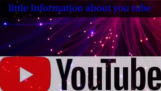 YouTube: Little Information about YouTube|| what is YouTube?🤔🤔 In Hindi