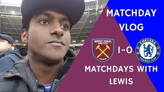 100% CHELSEA | WEST HAM 1-0 CHELSEA MATCHDAY VLOG|| MATCHDAYS WITH LEWIS