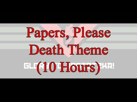 """""""Papers, Please"""" Death Theme (10 Hours)"""