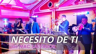 VIDEO: NECESITO DE TI (de Mac Salvador) EN VIVO