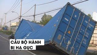 Cầu bộ hành gần Suối Tiên vừa lắp ráp bị xe container hạ gục