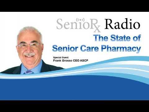 SenioRx Radio: The State of Senior Care Pharmacy - PPN Episode 547