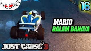 Mario Dalam Bahaya | Just Cause 3 Indonesia #16