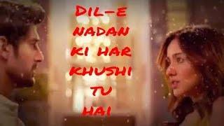 Dil e Nadan ki Har Khushi Tu Hai - Female version WhatsApp status video