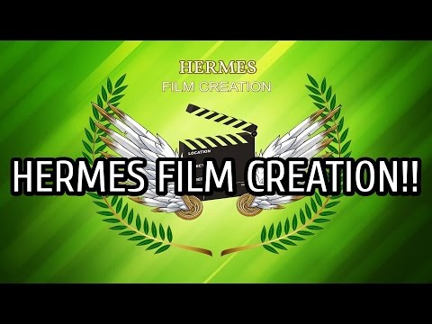 HERMES FILM CREATION!!