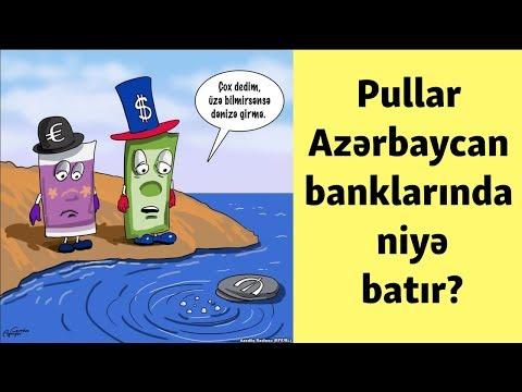 Pullar Azərbaycan banklarında niyə batır? - Gündəlik Xəbərlər (14.03.2018)