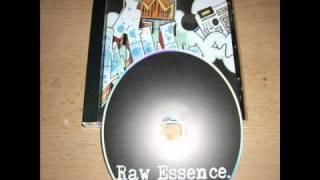 Raw Essence - Alltag