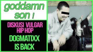 Dogmatixx is Back [GODDAMN SON! 1/3]